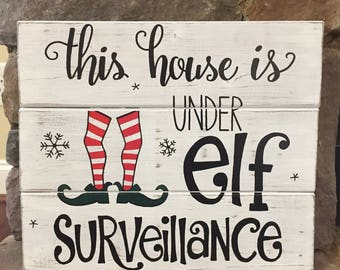 This House Is Under Elf Surveillance | Wood Sign | Christmas Sign | Rustic Wood Sign | Christmas Decoration