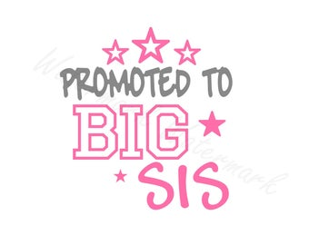 Big Sis SVG & Studio 3 Cut File Decal Files Logo for Silhouette Cricut SVGS Cutouts Decals Logos Sister Baby Shower Gift Promoted to Idea