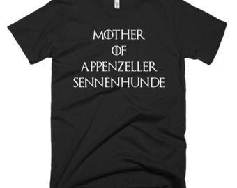 Appenzeller Sennenhunde Shirt - Appenzeller Sennenhunde Gifts -Appenzeller Sennenhunde -Mother Of Appenzeller Sennenhunde- Mother Of Dragons