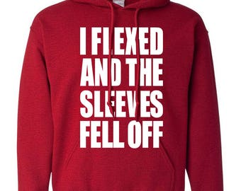 I Flexed And The Sleeves Fell Off Trend Clothing Adult Unisex Hoodie Hooded Sweatshirt Best Seller Designed Hoodies for Women and Men