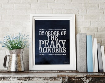 By Order Of The Peaky Blinders art print quote