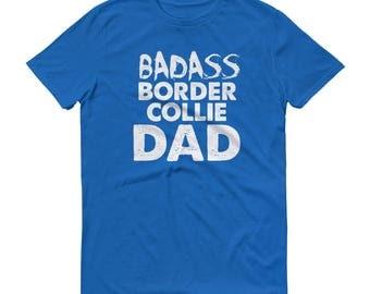 Badass Border Collie DAD T-Shirt - Funny Border Collie Shirt
