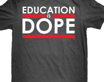 Education is Dope Retro T-Shirt (Run DMC Inspired)