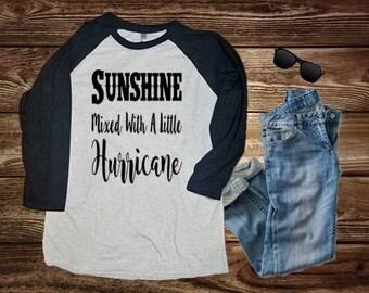 Sunshine Mixed With A Little Hurricane Raglan Shirt - Country Shirt - Country Music- Unisex Raglan Shirt - Raglan Shirt For Women