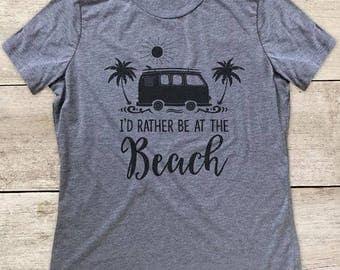 I'd rather be at the Beach sun fun surfing ocean Women's Relaxed Triblend Shirt or Athletic Heather Grey Shirt Birthday gift