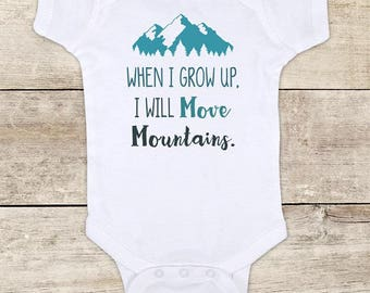 When I grow up, I will Move Mountains. camping camp boho hipster hippie Baby bodysuit Toddler Youth Shirt - baby shower gift surprise