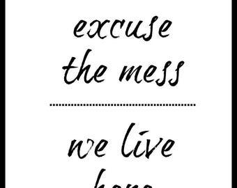 Excuse the mess Printable