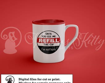 Coffee mug svg, coffee lover svg, coffee cup svg, refill svg, ai dxf emf eps pdf png psd svg svgz tif files for cricut, silhouette, brother