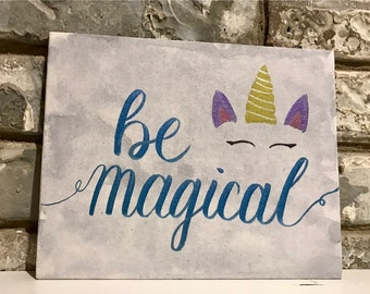 Be Magical | bedroom decor | calligraphy | hand lettered sign | home decor | magical | custom