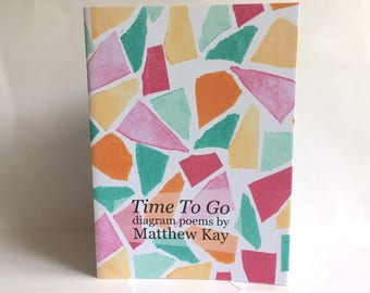 "Diagram poetry chapbook / collage zine ""Time To Go"""