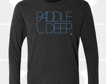 Paddle Deep - Unisex Long Sleeve Shirt