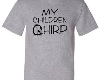 My Children Chirp - Christmas Gift for Bird Lovers