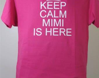 Keep Calm Mimi Is Here T-Shirt