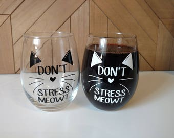Don't Stress Meowt Stemless Wine Glasses // Wine Glasses with Sayings // Personalized Wine Glass // Wine Lover // Housewarming Gift // Cats