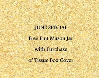 June Special - Free Glittered Pint Mason Jar with Purchase of Glittered Wood Tissue Box Cover, Choose Colors