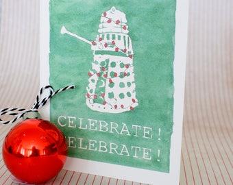 Handmade Watercolor print Greeting Card - Celebrate! Dalek - blank inside - Dr Who inspired Christmas, Hanukkah Card