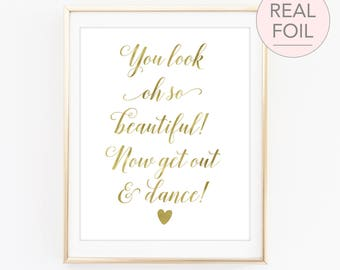 Bathroom Sign, Wedding Bathroom Sign, You Look Oh So Beautiful Now Get Out and Dance Sign, You Look Oh So Pretty Now Get Out and Dance (FS4)