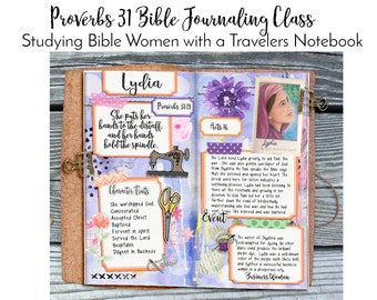 Proverbs 31 Bible Journaling Class with Travelers Notebook Printables Studying Pr 31:10-31 & Bible Women