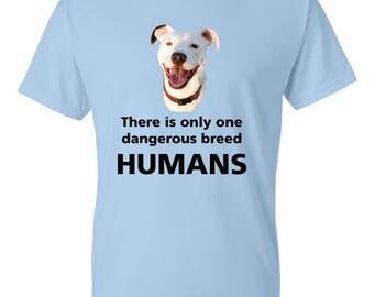dangerous breed Human t-shirt Pit bull shirt, pit bull lovers, shirt for dog lover, shirt for dog lady or cat lady, dog lady,