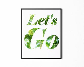 Let's Go Palm Tree Printable, Art Quote, Travel Quote, Adventure Quote, Wall Art