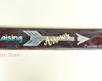 """Wooden hand painted blue and purple washed sign- """"Raising Arrows"""" from Psalms 127 3-5 READY TO SHIP apprx. 23 inches long"""