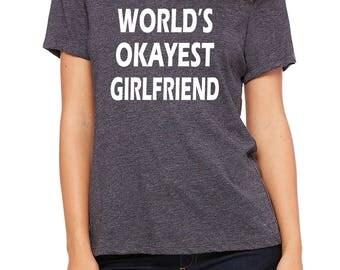 Valentine's gift, girlfriend gift, girlfriend Valentines, gift for her, Valentines shirt, WORLD'S OKAYEST GIRLFRIEND