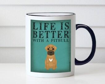 Pitbull Coffee Mug - Life is Better with a Pitbull Coffee Mug - Dog Lover Tea Cup - 11 oz Ceramic Mug - Item LIPB
