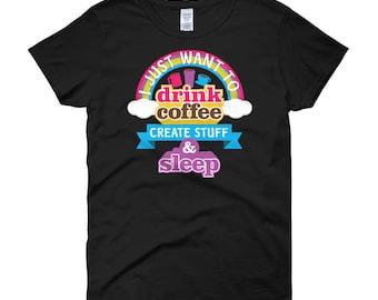 Create stuff, sleep, create, coffee create sleep, create and sleep, create sleep, coffee create stuff, sleep shirt, create stuff shirt