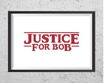 Justice For Bob - Stranger Things 2 Inspired Cross Stitch PDF - Instant Download