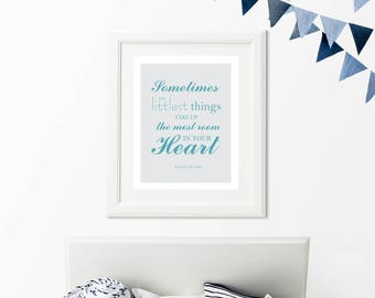 Nursery Wall Decor-Sometimes the littlest things take up the most room in your heart-Blue Gray Nursery Decor-Winnie the Pooh quote