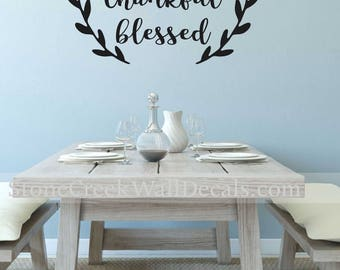 Grateful Thankful, Blessed decal, vinyl lettering, inspirational quote, kitchen wall decal, dining room wall decals, handwritten quote