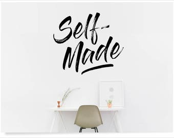 Self-made wall decal quote, inspiring room wall phrase, motivational sayings for success, home decor wall lettering, independant woman, girl