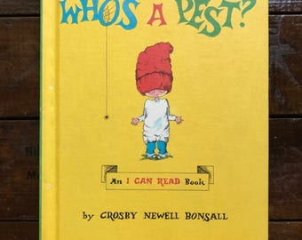 Who's A Pest? by Crosby Newell Bonsall ~ An I Can Read Book ~ 1962 ~ Vintage Children's HC