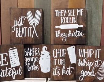 Funny Kitchen Signs~ Just Beat It, Be Grateful, Whip it, They See Me Rollin, Bakers Gonna Bake, Chop It