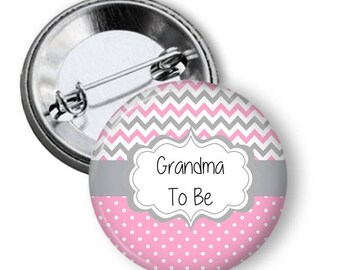 Pink and Gray Baby Shower Button - Mom To Be Button - Grandmom To Be Pin -Pink and Gray Baby Shower - Dad To Be Button - Aunt To Be