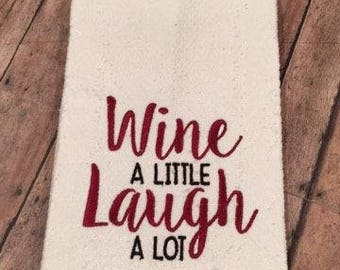 Wine a Little - Laugh A Lot - Wine - Towel Design - 2 Sizes Included - Embroidery Design -   DIGITAL Embroidery DESIGN