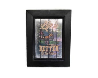 Cabin, Life is Better at the Cabin, Jim Hansel, Art Print, Home Decor, Country, Wall Hanging, 9X7, Real Wood Frame, Handmade, Made in USA