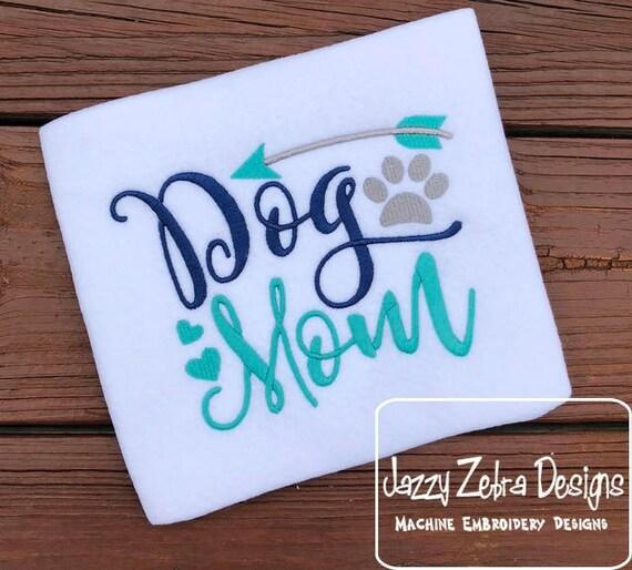 Dog Mom saying embroidery design - dog embroidery design - mom embroidery design - puppy embroidery design - saying embroidery design - pet
