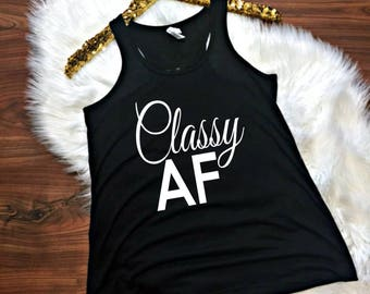 Classy AF Tank Top, XS-2XL, Funny Tank, Workout Top, Tank Top, FunnyTank, Southern, Classy, Fancy, Mom Gift, Funny shirt