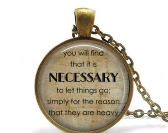It is Necessary to Let Things Go, Pendant, Matching Necklace,Antique Brass, Literary, Quote, Inspirational, Motivational, 25mm Size, Jewelry