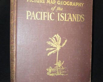 Picture Map Geography of the Pacific Islands by Vernon Quinn 1945 Vintage Book