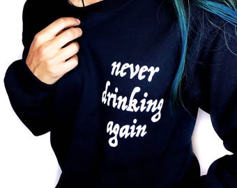 Drinking Shirt • Funny Tshirt • Tumblr Shirt • Never Drinking Again Shirt • Women's Drinking Tshirt « g180black « (basic, ss) «
