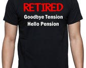 Funny Retirement T-Shirt - Retired, Goodbye Tension, Hello Pension, Makes a Great Retirement Gift