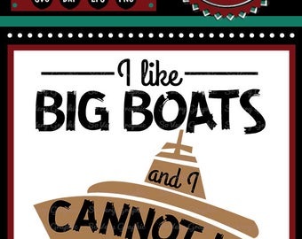 I Like Big Boats and I Cannot Lie | Cutting File & Printable | svg | eps | png | dxf | Nautical | Humor | Ocean | Beach | Home Decor