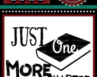 Just One More Chapter | Cutting File | Printable | svg | eps | dxf | png | Book Lover | HTV | T Shirt Design | Home Decor | Bibliophile
