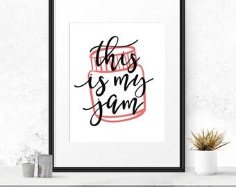 This is my jam, Kitchen puns, Kitchen quote sign, Printable kitchen, Kitchen wall art, Jam pun, Jam jar print, Modern kitchen art