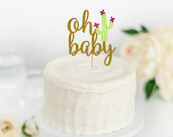 Oh Baby Cake Topper- Cactus Baby Shower- Taco About a Party- Fiesta Baby Shower- Cactus Party Decor- Cactus Cake Topper - Baby Shower