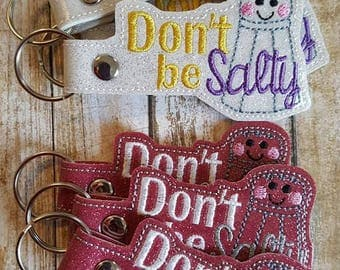 Don't Be Salty Key Chain