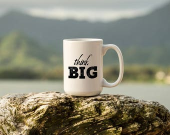 "Motivational Quote Coffee Mug • ""Think Big"" • Inspirational Mug • Motivational Mug • Custom Mug"