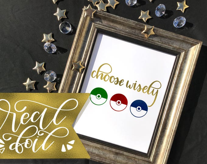 Featured listing image: Choose Wisely Real Foil Print - Inspired by Pokemon